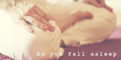 Do you Fall Asleep Meditating?