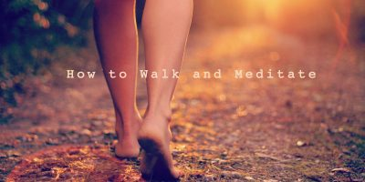 How to Walk and Meditate